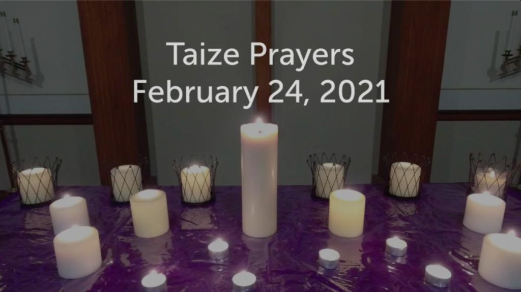 Taize Prayers Feb 24
