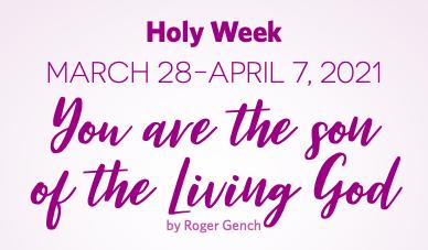 Lent Devotionals Holy Week
