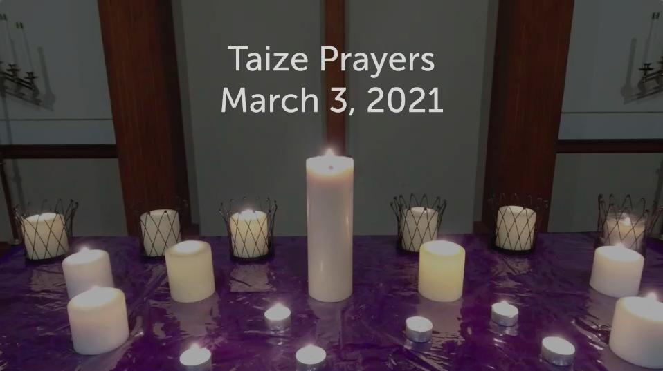 Taize Prayers March 3, 2021
