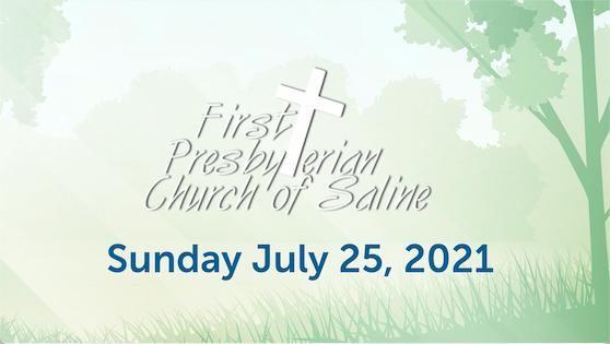 Sunday July 25 2021 Worship