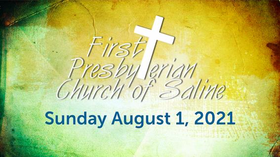 Sunday August 1 2021 Worship