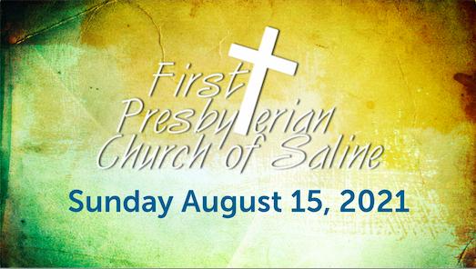 Sunday August 15 2021 Worship