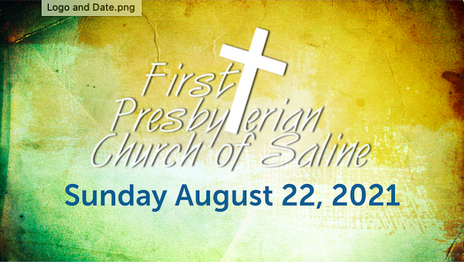 Sunday August 22 2021 Worship